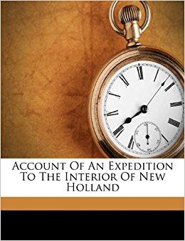 An Account of An Expedition to the Interior of New Holland