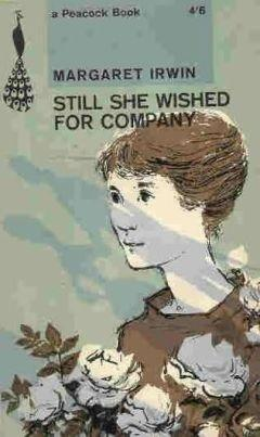 Still She Wished For Company