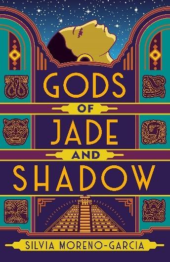 Gods of Jade and Shadow by Silvia Moreno Garcia